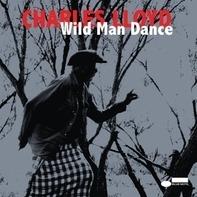 Charles Lloyd - Wild Man Dance -Live-