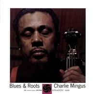 Charles Mingus - Blues & Roots -Mono-