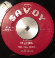 Charles Taylor And The The Charles Taylor Singers - I'm Stumbling / I'll See It Through