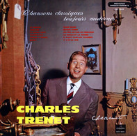 Charles Trenet - Chansons Classiques Toujours Modernes