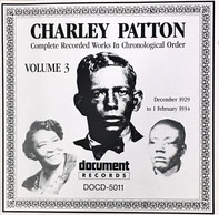 Charley Patton - Complete Recorded Works In Chronological Order Volume 3 (December 1929 to 1 February 1934)