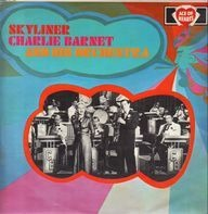 Charlie Barnet And His Orchestra - Skyliner