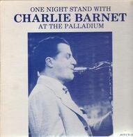 Charlie Barnet - One Night Stand At The Palladium