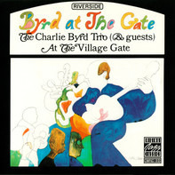 Charlie Byrd Trio - Byrd At The Gate