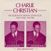Charlie Christian - Live Sessions at Minton's Playhouse New-York May 1941