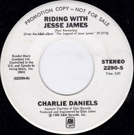 Charlie Daniels / Emmylou Harris - Riding With Jesse James / Wish We Were Back In Missouri