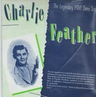 Charlie Feathers - The Legendary 1956 Demo Session