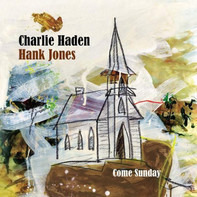 Charlie Haden , Hank Jones - Come Sunday