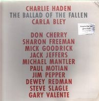 Charlie Haden , Carla Bley , Don Cherry , Sharon Freeman , Mick Goodrick , Jack Jeffers , Michael M - The Ballad of the Fallen