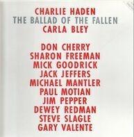 Charlie Haden , Carla Bley , Don Cherry , Sharon Freeman , Mick Goodrick , Jack Jeffers , Michael M - The Ballad of the Fallen