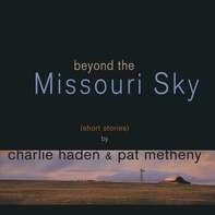 Charlie Haden /Pat Metheny - Beyond The Missouri Sky