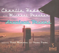 Charlie Haden With Michael Brecker Featuring Brad Mehldau And Brian Blade - American Dreams