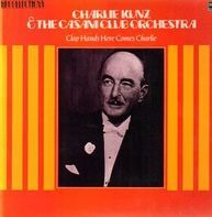 Charlie Kunz & The Casini Club Orchestra - Clap Hands Here Comes Charlie
