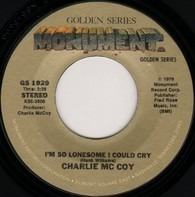 Charlie McCoy - I'm So Lonesome I Could Cry / Today I Started Loving You Again