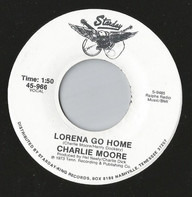 Charlie Moore - Lorena Go Home