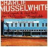 Charlie Musselwhite - Delta Hardware