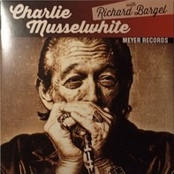 Charlie Musselwhite - Blues With A Feeling..