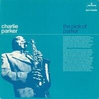 Charlie Parker - The Pick Of Parker