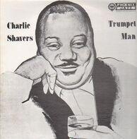 Charlie Shavers - Trumpet Man
