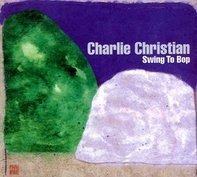 Charlie Christian - Swing To Bop