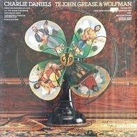 Charlie Daniels - Te John, Grease, & Wolfman