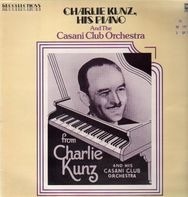 Charlie Kunz - His Piano And The Casani Club Orchestra