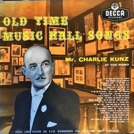Charlie Kunz - Old Time Music Hall Songs