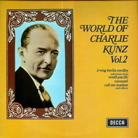 Charlie Kunz - The World Of Charlie Kunz Vol. 2