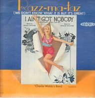 Charlie Waldo's Band - Razz-Ma-Tazz (We don't know what it is but it's great