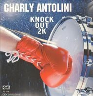 Charly Antolini - Knock Out 2K -45rpm-