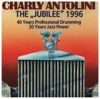 "Charly Antolini - The ""Jubilee"" 1996"