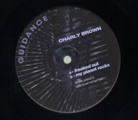 Charly Brown - Freak Out EP