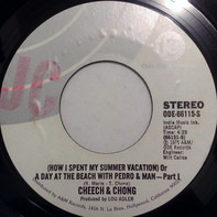 Cheech & Chong - (How I Spent My Summer Vacation) Or A Day At The Beach With Pedro & Man - Part I