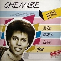 Chemise - She Can't Love You (Remix)