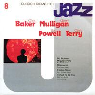 Chet Baker , Gerry Mulligan , Bud Powell , Clark Terry - I Giganti Del Jazz Vol. 8