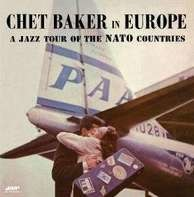 Chet Baker - In Europe: A Jazz Tour Of The Nato Countries