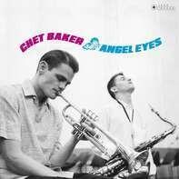 Chet Baker - Angel Eyes -Gatefold-