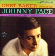 Johnny Pace - Chet Baker Introduces Johnny Pace