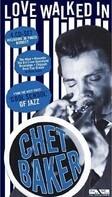 Chet Baker - Love Walked In