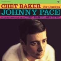 Chet Baker - Introduces Johnny Pace