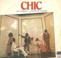 Chic - Le Freak / Savoir Faire