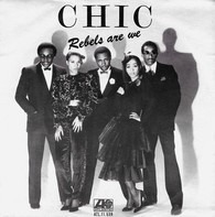 Chic - Rebels Are We / Open Up