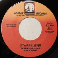 Chicago Bob - Hit And Run Lover