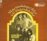 Chicken Shack - The Golden Era Of Pop Music