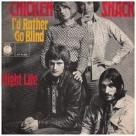 Chicken Shack - I'd Rather Go Blind / Night Life
