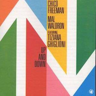 Chico Freeman - Mal Waldron Featuring Tiziana Ghiglioni - Up and Down