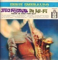 Chico Hamilton / Fred Katz / Jim Timmens / Ruby Braff / a.o. - Jazz Festival In Hi-Fi: Near In And Far Out