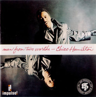Chico Hamilton - Man from Two Worlds