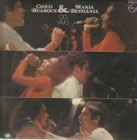 Chico Buarque & Maria Bethania - Ao Vivo