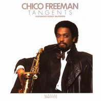 Chico Freeman Featuring Bobby McFerrin - Tangents